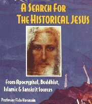 A Search For The Historical Jesus by Professor Fida Hassnain