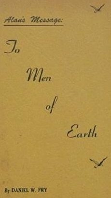 Alan's Message To Men of Earth by Daniel W. Fry
