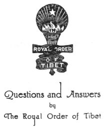 Questions and Answers by the Royal Order of Tibet